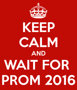keep-calm-and-wait-for-prom-2016