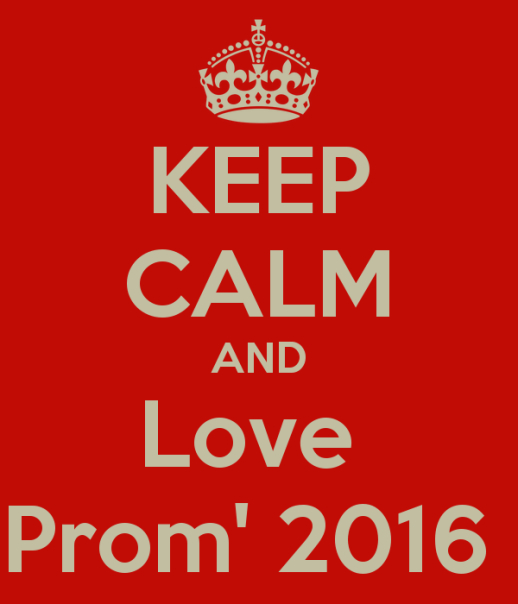 keep-calm-and-love-prom-2016-5